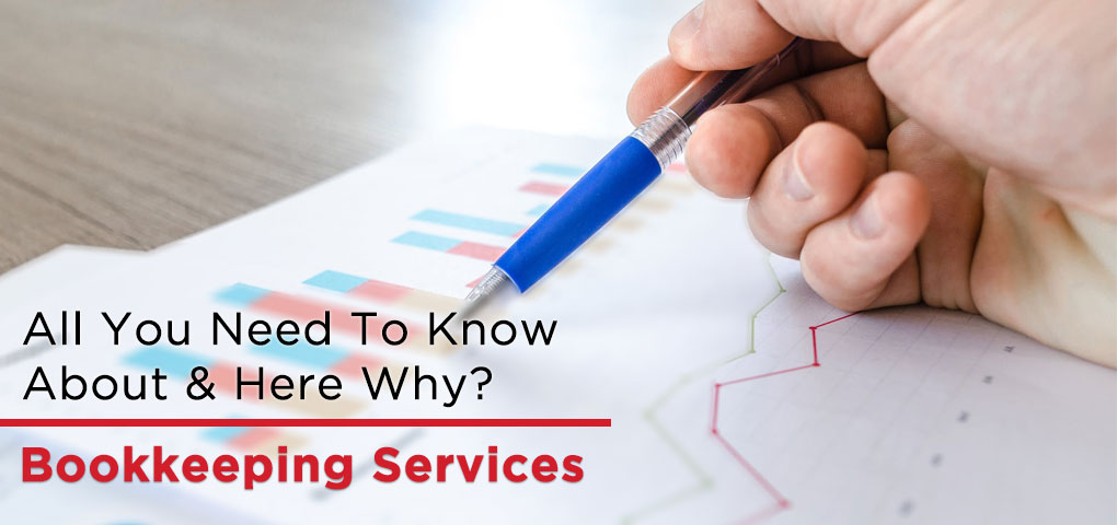 Bookkeeping Services All You Need To Know About Here Why
