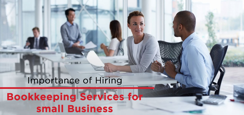 Importance of Hiring Bookkeeping Services for small Business