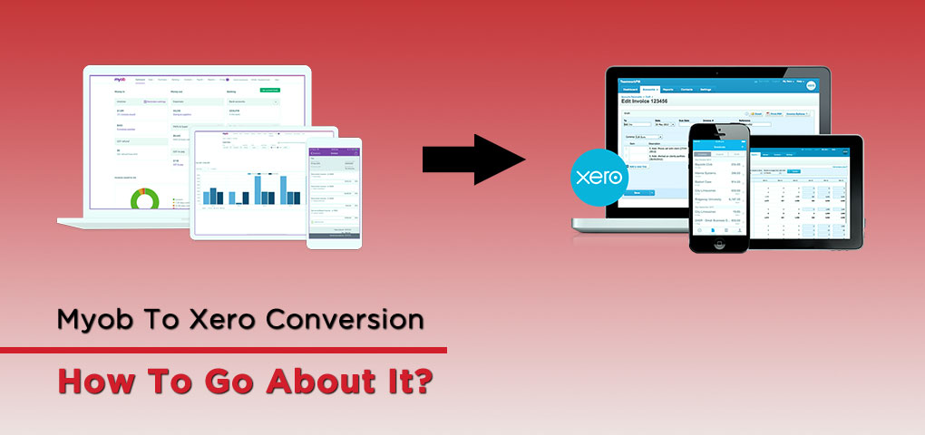 Myob To Xero Conversion How To Go About It