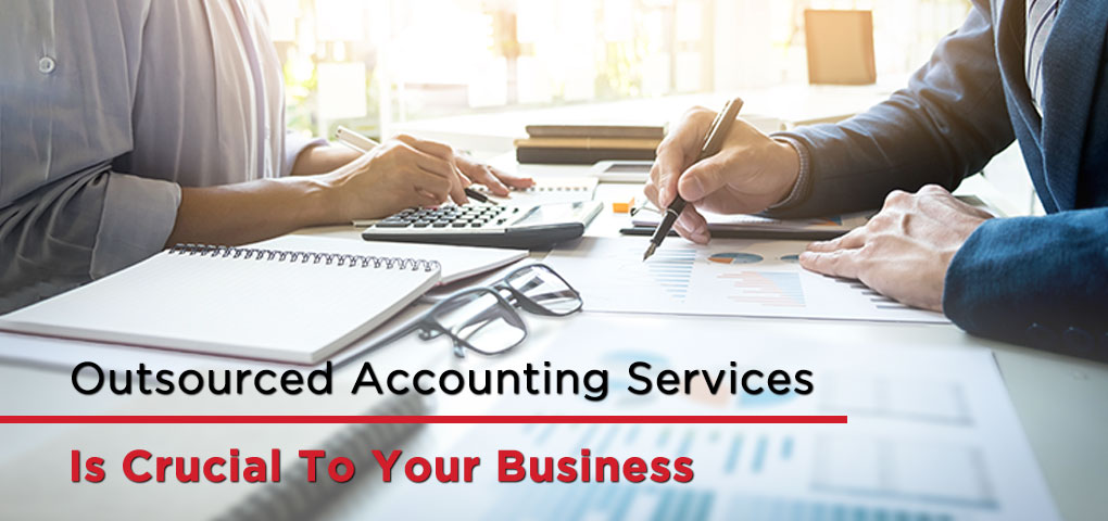 Outsourced Accounting Services Is Crucial To Your Business