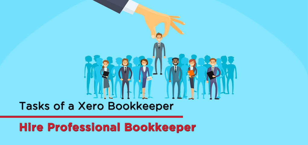 Tasks of a Xero Bookkeeper Hire Professional Bookkeeper