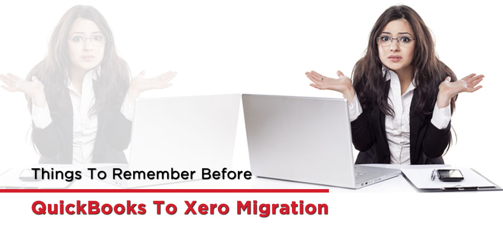Things To Remember Before QuickBooks To Xero Migration 1