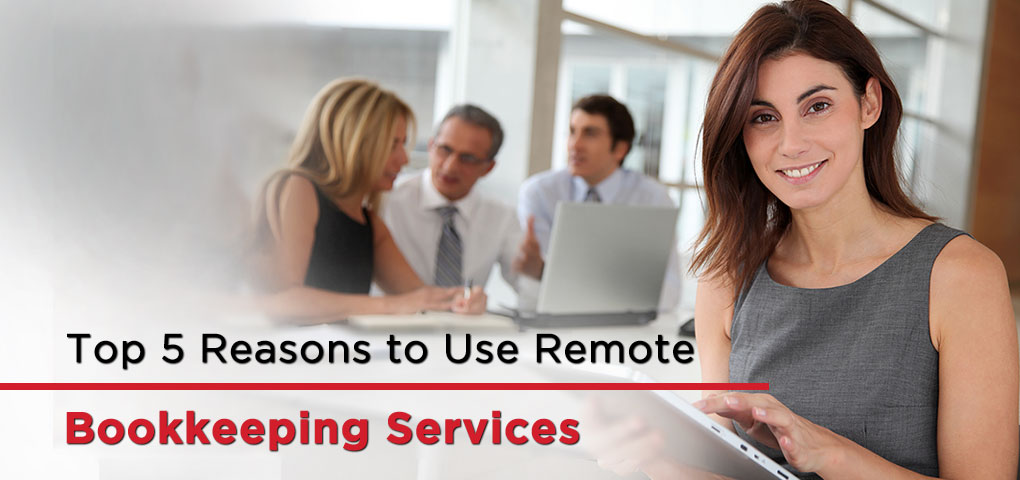 Top 5 Reasons to Use Remote Bookkeeping Service