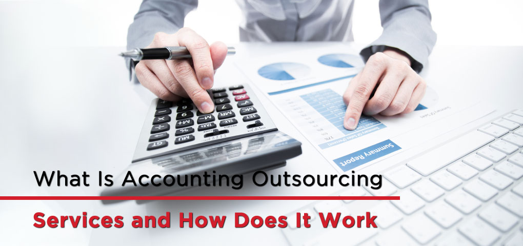 What Is Accounting Outsourcing Services and How Does It Work 1