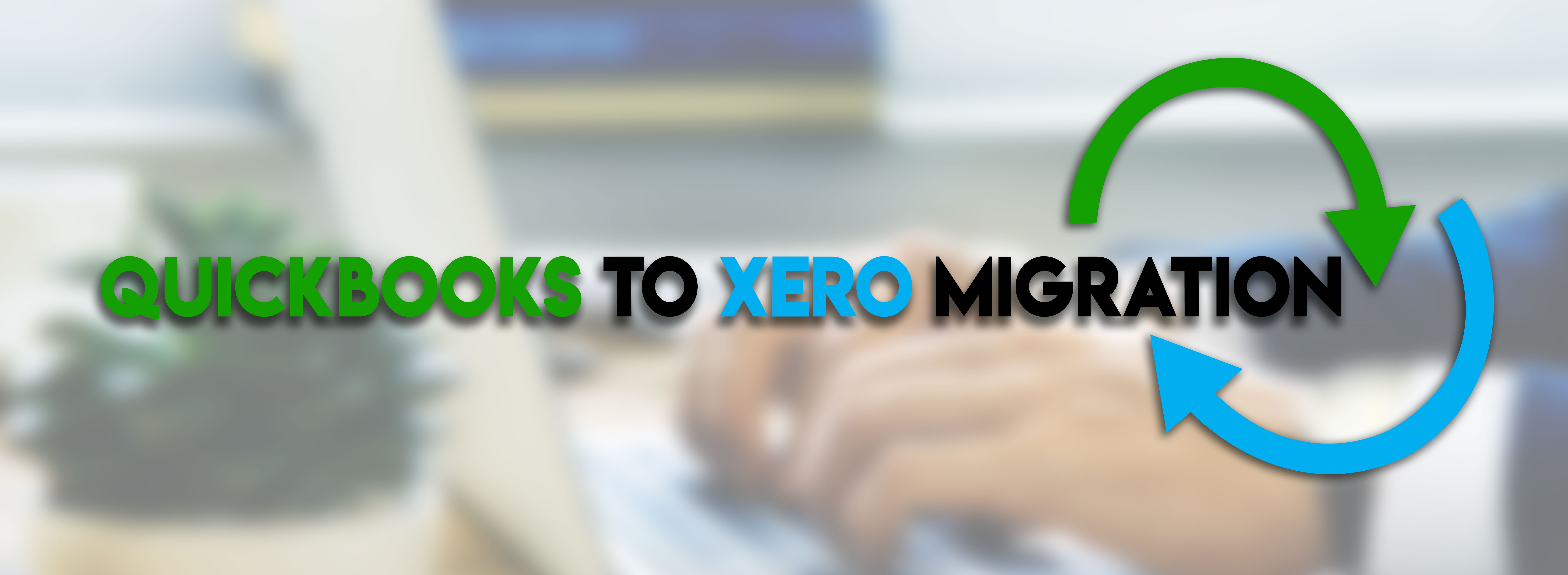QuickBooks to XERO Migration